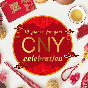 10 Places for your CNY Celebration