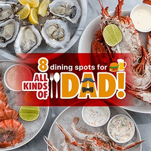 8 dining spots for all kinds of dad