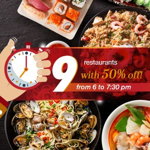 9 restaurants to enjoy 50% off at peak dinner hours!