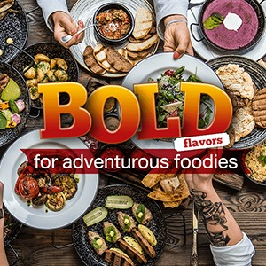 Bold Flavors for Adventurous Foodies