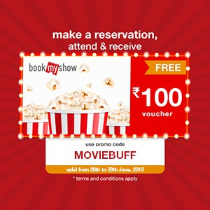 Get ₹100 BookMyShow voucher on your reservation from 26 to 28 June!!