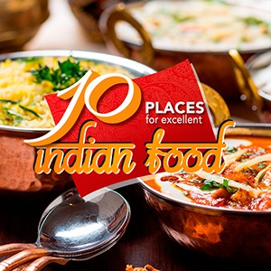 SIX places to get great Indian Food