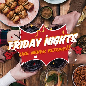 Friday Nights Like Never Before..!