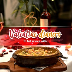 Valentine Dinners to Fall in Love With