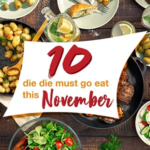 10 Die Die Must Go Eat This November