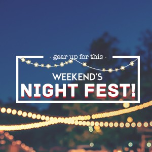 Gear up for this weekend's Night Fest!