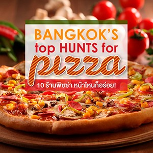 Bangkok's top HUNTS for PIZZA!