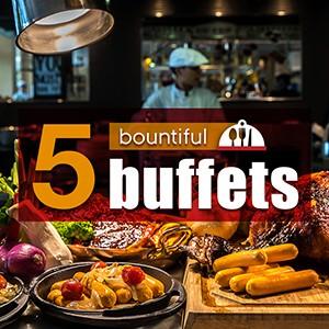 Top 5 Bountiful Buffets