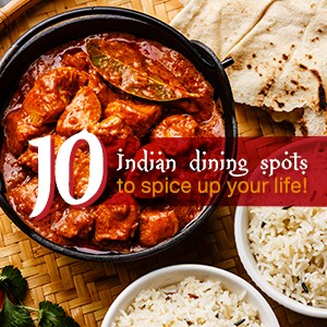 10 Indian dining spots to spice up your life!