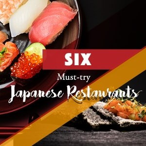 Six Must-Try Japanese Restaurants