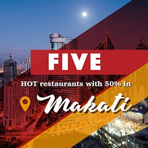 5 Hot Restaurants with 50% in Makati