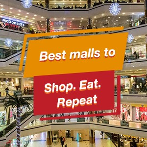 Best Malls to Shop.Eat.Repeat
