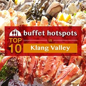 Top 10 Buffet Hotspots in Klang Valley