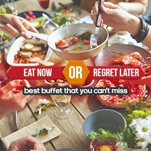 Eat Now or Regret Later: Best Buffet that You Can't Miss