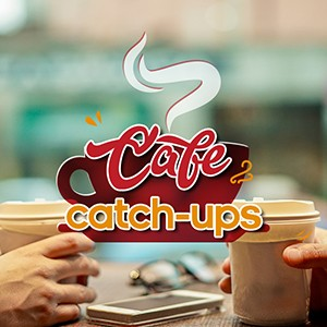 Cafe Catch-Ups