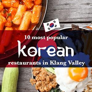 10 Most Popular Korean Restaurants in Klang Valley