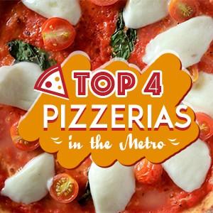 Top 4 Pizzerias in the Metro