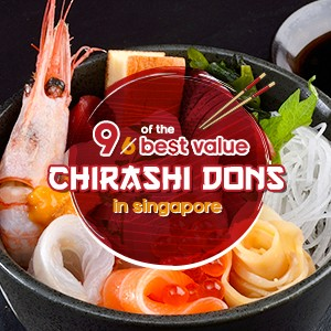 UPDATED: 9 of the best value Chirashi Dons in Singapore
