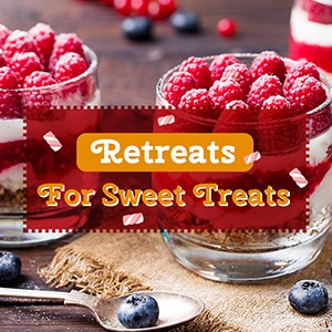 Retreats For Sweet Treats