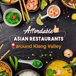 Affordable Asian Restaurants around Klang Valley