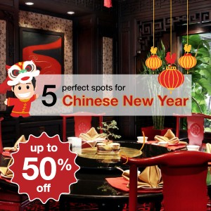 5 perfect spots for Chinese New Year reunion!
