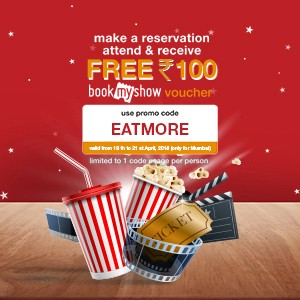 Get ₹100 BookMyShow voucher on your reservation from 19th to 21st April!!